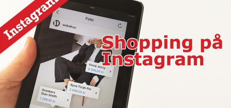 Instagram Shopping – nu kan du shoppa på Instagram!