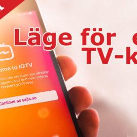 Dags att starta er egen TV-kanal – IGTV
